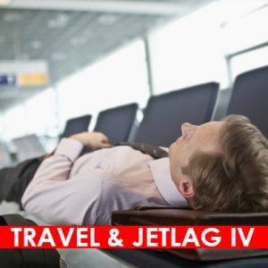 Travel and Jetlag IV